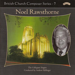 British Church Music Series 7: Music of Noel Rawsthorne