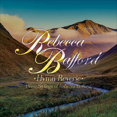 Hymn Reverie...Piano Stylings of Rebecca Bafford
