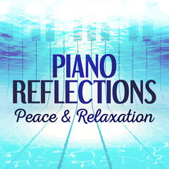Piano Reflections: Peace & Relaxation