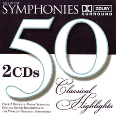 50 Classical Highlights: Best of the Symphonies