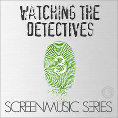 Screenmusic Series - Watching the Detectives, Vol. 3