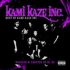 Best of Kami Kaze Inc. (Dragged-N-Chopped)
