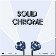 Solid Chrome