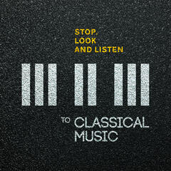 Stop, Look and Listen to Classical Music