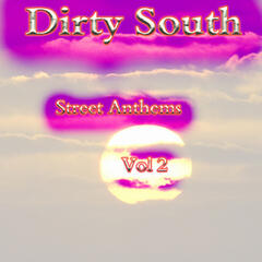 Dirty South Street Anthems - Vol 2
