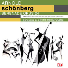 Schoenberg: Serenade for Septet and Baritone Voice, Op. 24 (Digitally Remastered)