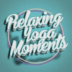 Relaxing Yoga Moments