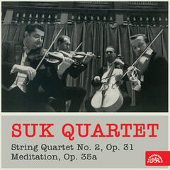 Suk: String Quartet No. 2, Meditation on the Old Czech Chorale Saint Wenceslas