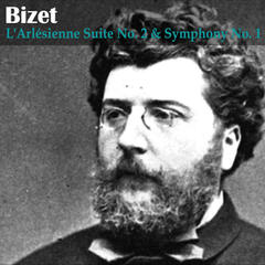 Bizet: L'Arlésienne Suite No. 2 and Symphony No. 1