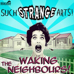 Waking the Neighbours
