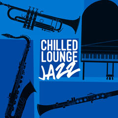 Chilled Lounge: Jazz