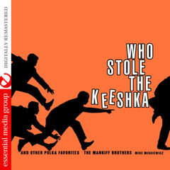 Who Stole the Keeshka and Other Polka Favorites (Digitally Remastered)