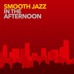 Smooth Jazz in the Afternoon