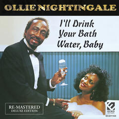 I'll Drink Your Bath Water Baby (Re-Mastered Deluxe Edition)