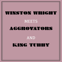 Winston Wright Meets Aggrovators & King Tubby