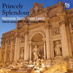 Princely Splendour: Choral Works from 18th Century Rome