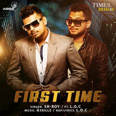 First Time (feat L.O.C) - Single