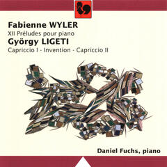 Wyler: 12 Preludes for Piano & Ligeti: Invention, Capriccio 1 & 2