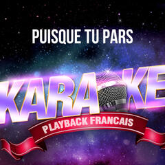 Puisque tu pars (Version Karaoké Playback) [Rendu célèbre par Jean-Jacques Goldman] - Single