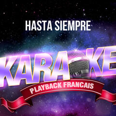 Hasta Siempre (Version Karaoké Playback) [Rendu célèbre par Nathalie Cardone] - Single