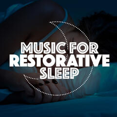 Music for Restorative Sleep
