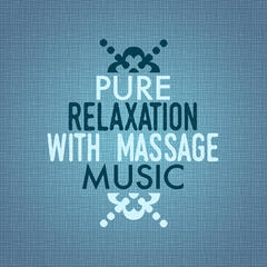 Pure Relaxation with Massage Music