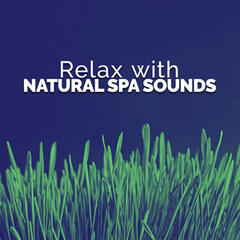 Relax with Natural Spa Sounds