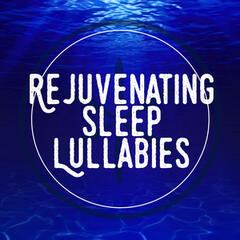 Rejuvenating Sleep Lullabies
