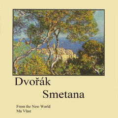Dvořák, Smetana, From the New World, Ma Vlast