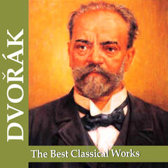 Dvořák: The Best Classical Works