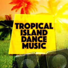 Tropical Island Dance Music