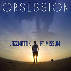 Obsession (feat. Missum)
