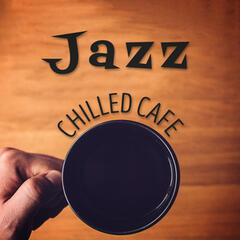 Jazz: Chilled Cafe