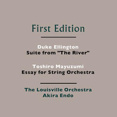 "Duke Ellington: Suite from ""The River"" - Toshiro Mayuzumi: Essay for String Orchestra"