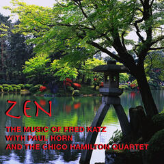 Zen: The Music of Fred Katz (with Paul Horn & The Chico Hamilton Quintet)