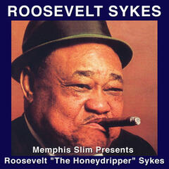 "Memphis Slim Presents Roosevelt ""The Honeydripper"" Sykes"