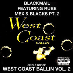 Mex & Blacks Pt. 2: West Coast Ballin, Vol. 2