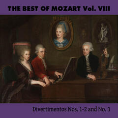The Best of Mozart Vol. VIII, Divertimentos Nos. 1-2 and No. 3