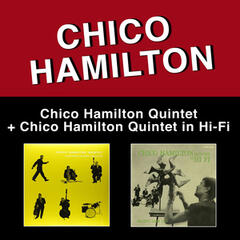 Chico Hamilton Quintet Featuring Buddy Collette + Chico Hamilton Quintet in Hi Fi (Bonus Track Version)