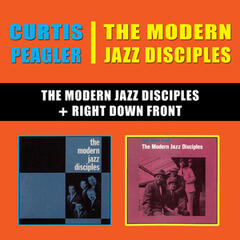 The Modern Jazz Disciples + Right Down Front