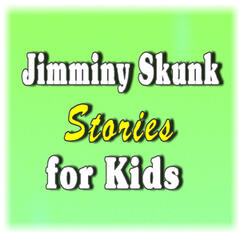 Jimminy Skunk Stories for Kids