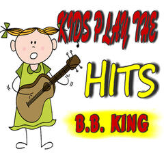 Kids Play the Hits: B.B. King (Instrumental)