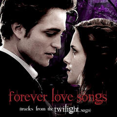 Forever Love Songs Tracks from the Twilight Saga
