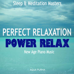 Perfect Spa Relaxation - Power Relax! - New Age Piano Music for Sleep, Relax,Yoga and Meditation. SPA massage Relaxing Music