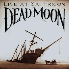 Dead Moon, Live at Satyricon