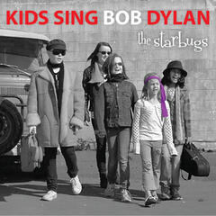 Kids Sing Bob Dylan - The Bard, for children by children