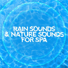 Rain Sounds & Nature Sounds for Spa