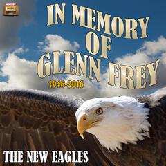 In Memory of Glenn Frey, 1948-2016