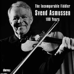 The Incomparable Fiddler - Svend Asmussen 100 Years