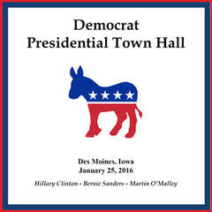 Democrat Presidential Town Hall - Des Moines, Iowa - January 25, 2016